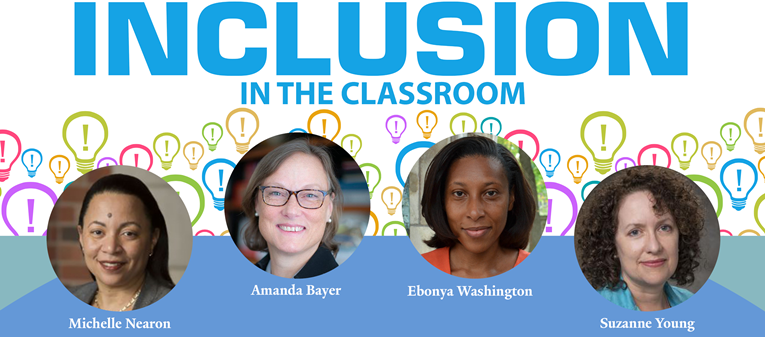Inclusion in the Classroom header image - Head shots of panelists Amanda Bayer, Michelle Nearon, Ebonya Washington, Suzanne Young