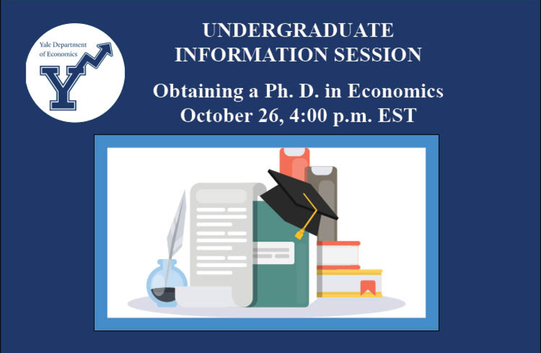 Info session poster on obtaining a Ph.D. in Econ